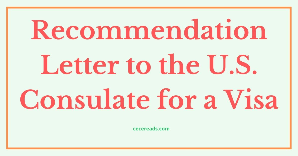 Recommendation Letter to the U.S. Consulate to Get a Visa